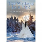 Two Winters in a Tipi book